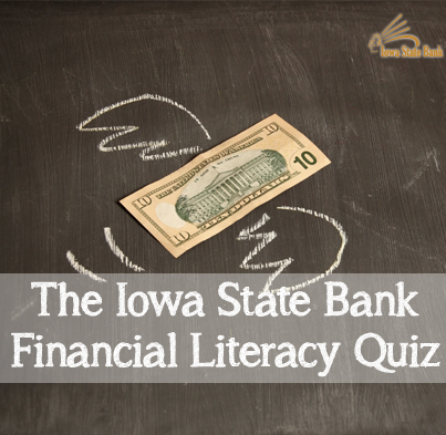 Iowa State Bank Financial Literacy Quiz