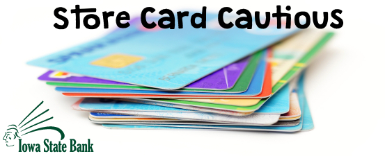 The holiday shopping season is officially here, be sure to be store card cautious.